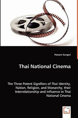 Thai National Cinema - The Three Potent Signifiers of Thai Id... by Patsorn Sungsri