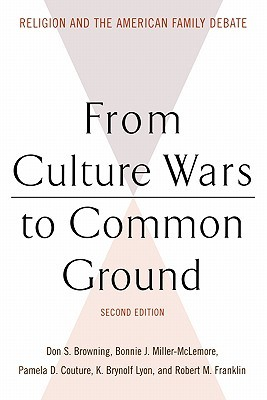 From Culture Wars to Common Ground: Religion and the American Family Debate