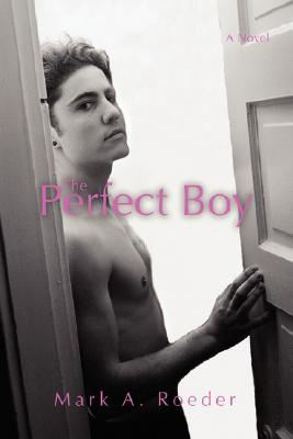 The Perfect Boy by Mark A. Roeder