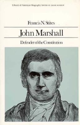 an analysis of john marshall defender of the constitution by francis n stites Marshall, john 1755-1835 john marshall, defender of the constitution by francis n stites ( book ) the great chief justice : john marshall and the rule of law by charles f hobson john marshall and alexander hamilton.
