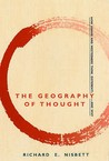 The Geography of Thought: How Asians and Westerners Think Differently-And Why
