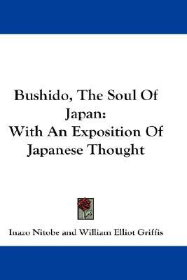 Bushido, the Soul of Japan: With an Exposition of Japanese Thought