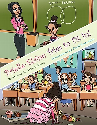 Brielle-Elaine Tries to Fit In! by La-Toya S. Facey