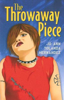 The Throwaway Piece by Jo Ann Yolanda Hernandez