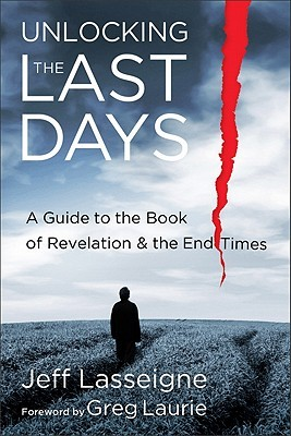 Unlocking the Last Days by Jeff Lasseigne