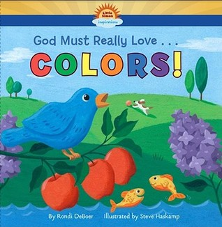 God Must Really Love . . . COLORS!