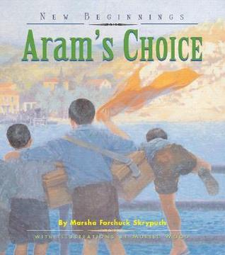 Aram's Choice by Marsha Forchuk Skrypuch