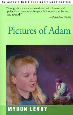Pictures of Adam by Myron Levoy