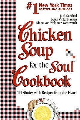 Chicken Soup for the Soul Cookbook: Stories and Recipes from the Hearth
