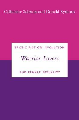 Warrior Lovers: Erotic Fiction, Evolution and Female Sexuality