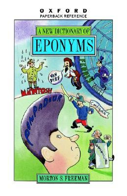 A New Dictionary of Eponyms by Morton S. Freeman