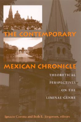 Contemporary Mexican Chronicle: Theoretical Perspectives on the Liminal Genre