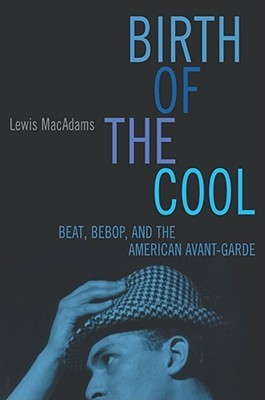 Birth Of The Cool by Lewis MacAdams