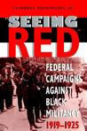 """""Seeing Red"""": Federal Campaigns Against Black Militancy, 1919-1925"