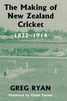 The Making of New Zealand Cricket; 1832-1914