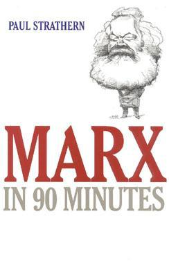 Marx in 90 Minutes by Paul Strathern