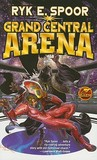 Grand Central Arena  (Grand Central Arena #1)