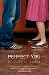 Perfect You by Elizabeth Scott