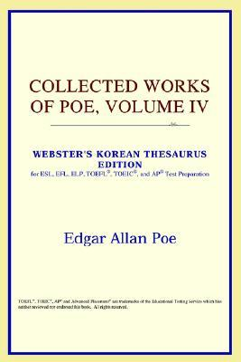 Collected Works of Poe, Vol 4 by Edgar Allan Poe
