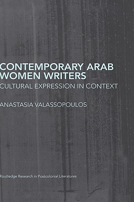 Contemporary Arab Women Writers (Postcolonial Literature)