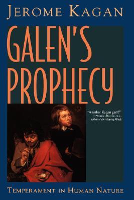 Galens Prophecy: Temperament In Human Nature