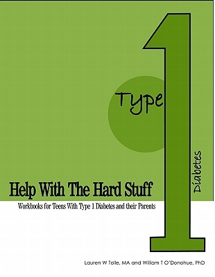 Help with the Hard Stuff: Workbooks for Teens with Type I Diabetes and Their Parents