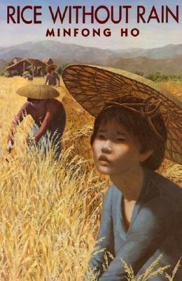 Rice without Rain by Minfong Ho