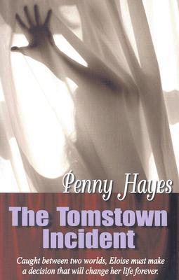 The Tomstown Incident by Penny Hayes