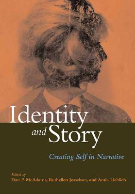 Identity and Story: Creating Self in Narrative