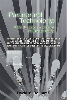 Paranormal Technology by David M. Rountree