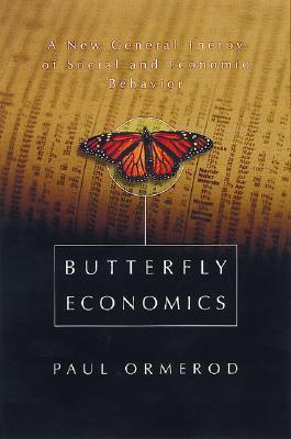 Butterfly Economics A New General Theory Of Social And Econom... by Paul Ormerod