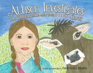 Allison Investigates: Does Chocolate Milk Come from BROWN Cows?