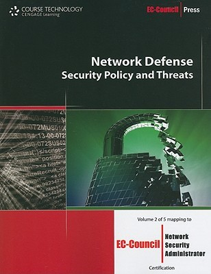 Network Defense: Security Policy and Threats (Ec-Council Press Series: Network Security)
