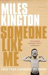 Someone Like Me: Tales From A Borrowed Childhood