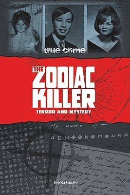 The Zodiac Killer by Brenda Haugen
