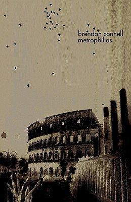 Metrophilias by Brendan Connell
