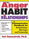 The Anger Habit in Relationships: A Communication Handbook for Relationships, Marriages and Partnerships