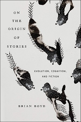 On the Origin of Stories by Brian Boyd