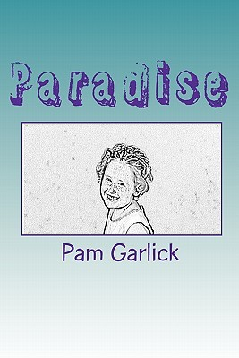 Paradise by Pam Garlick