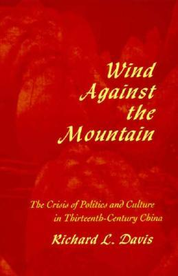 Wind Against the Mountain by Richard L. Davis