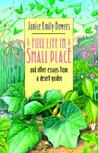 A Full Life in a Small Place and Other Essays from a Desert Garden