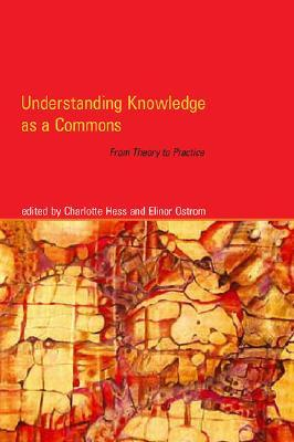 Understanding Knowledge as a Commons by Charlotte Hess