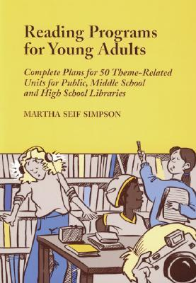 Reading Programs for Young Adults by Martha Seif Simpson