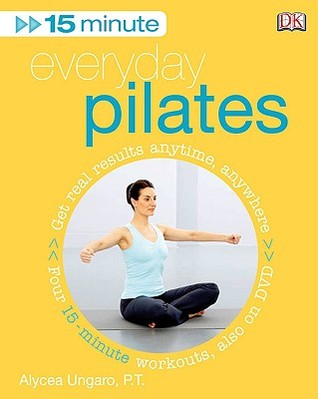 15 Minute Everyday Pilates [With DVD]