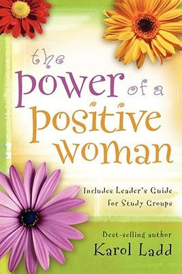 Power of a Positive Woman by Karol Ladd