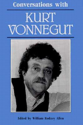Conversations with Kurt Vonnegut by William Rodney Allen