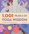 1,001 Pearls of Yoga Wisdom: Take Your Practice Beyond the Mat