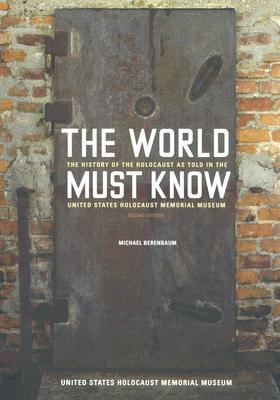 The World Must Know by Michael Berenbaum