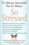 So Stressed: Regain Your Peace of Mind and Heal the Destructive Effects of Stress on Your Body