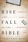 The Rise and Fall of the Bible by Timothy K. Beal